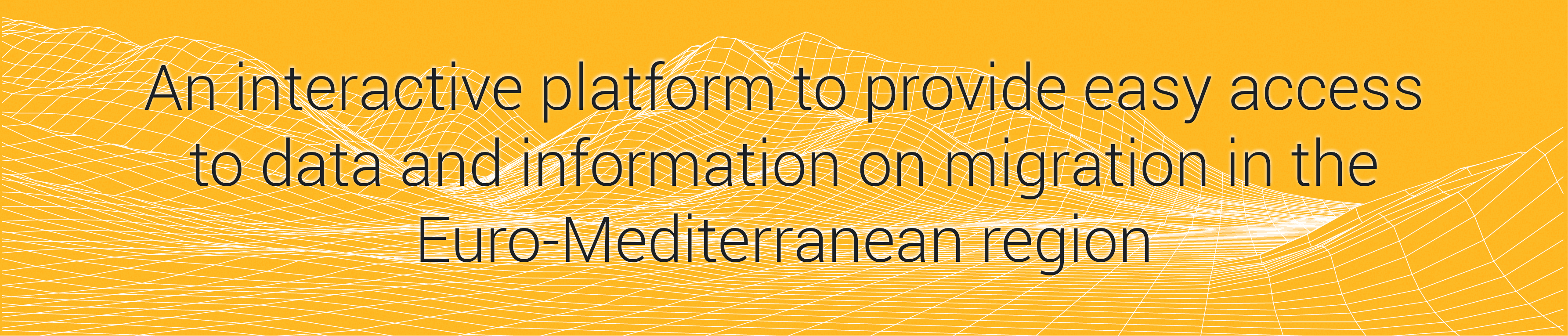 An interactive platform to provide easy access to data and information on migration in the Euro-Mediterranean region